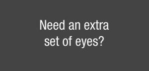 extra set of eyes